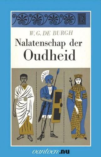 Nalatenschap der oudheid -BOEK OP VERZOEK Burgh, W.G. de