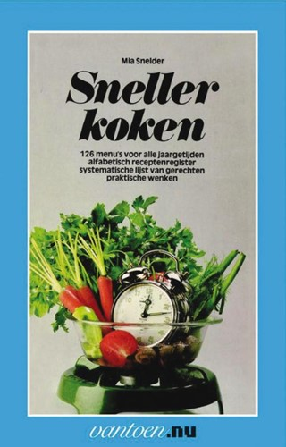 Sneller koken -333 recepten ook voor de klein e keuken en het simpele gasste Snelder, M.