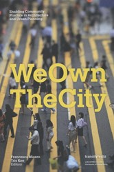 We own the city -enabling community practice in architecture and urban planni Miazzo, Francesca