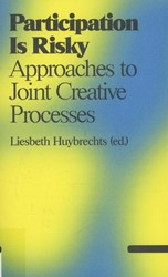 Antennae Participation is risky -approaches to joint creative p rocesses Huybrechts, Liesbeth