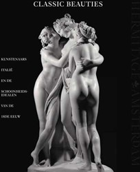 Classic Beauties -Kunstenaars, Italie en de sch oonheidsidealen van de 18de ee Androsov, Sergej