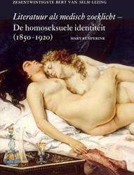 Bert van Selm-lezing Literatuur als medi -de homoseksuele identiteit (18 50-1920) Kemperink, Mary