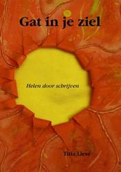 Gat in je ziel -Helen door schrijven Liese, Titia