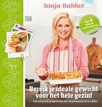 Bereik je ideale gewicht voor het hele g -AFVALLEN VOOR HET HELE GEZIN&# Bakker, Sonja
