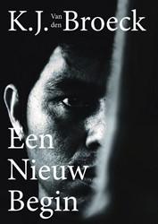 Een nieuw begin Broeck, K.J. van den