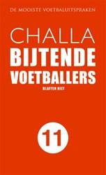 "Bijtende Voetballers. ""De mooiste v -blaffen niet Challa, B-J"