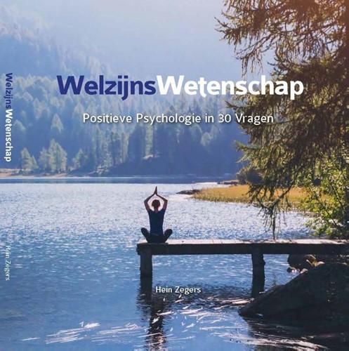 WelzijnsWetenschap -Positieve Psychologie in 30 Vr agen Zegers, Hein