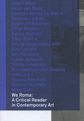 We Roma - A BAK Critical Reader in Conte -a critical reader in contempor ary art BAKER, DANIEL / HLAVAJOVA, MARIA / BAUMA