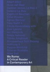 We Roma -a critical reader in contempor ary art BAKER, DANIEL / HLAVAJOVA, MARIA / BAUMA