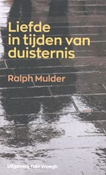 Liefde in tijden van duisternis Mulder, Ralph