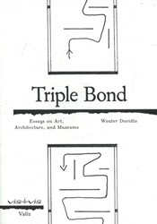 Triple Bound -essays on Art, architecture an d the museums Davidts, Wouter