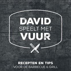 David speelt met vuur -recepten en tips voor de barbe cue en grill Pauka, David
