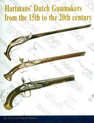 Hartman ?s Dutch Gunmakers from the 15th -from the 15th to the 20th cent ury Vries, G. de