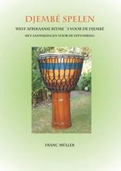 Djembe spelen -West-Afrikaanse ritme ?s voor de djembe met aanwijzingen voo Muller, Franc