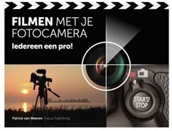 Filmen met je fotocamera -iedereen een pro! Weeren, Patrick van