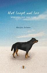 Het loopt wel los -Memoires van een hond Scheer, Marjan