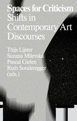 Spaces for art criticism  -- Antennae-se -shifts in contemporary art dis courses Lijster, Thijs