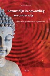 BewustZijn in opvoeding en onderwijs -HOLISTISCH, PRAKTISCH EN INFOR MATIEF Zweers, Purnima