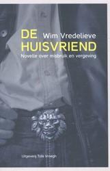 De huisvriend -novelle over misbruik en verge ving Vredelieve, Wim