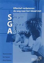 Effectief verbeteren -de weg naar het ideaal met Sma ll Group Activity Groot, Maria de