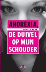 Anorexia -de duivel op mijn schouder Winter, Marieke de