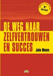 De weg naar zelfvertrouwen en succes -MENTAL COACHING Moens, John