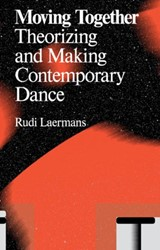 Antennae Moving Together -theorizing and making Contempo rary Dance Laermans, Rudi