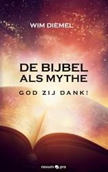 De bijbel als Mythe God zij dank! -god zij dank! Diemel, Wim