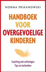 Handboek voor overgevoelige kinderen -Coaching met oefeningen, tips en technieken Prikanowski, Norma