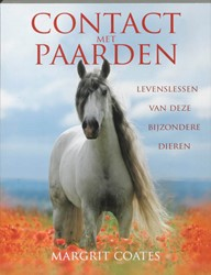 Contact met paarden (DEF) -levenslessen van deze bijzonde re dieren Coates, Margrit