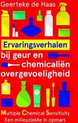 Ervaringsverhalen bij geur- en chemicali -MCS - Multiple Chemical Sensiv ity een onbekende milieuziekte Haas, Geerteke de