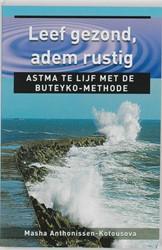 Leef gezond, adem rustig - Ankertje 262 -astma te lijf met de Buteyko-m ethode Anthonissen-Kotousova, Masha