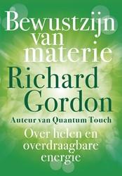 Bewustzijn van materie -Over helen en overdraagbare en ergie Gordon, Richard
