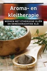 Aroma- en kleitherapie - Ankertje 239 -werken met etherische olien e n geneeskrachtige klei Ypma, Rosemarie