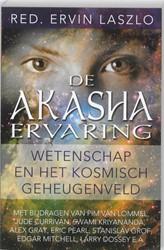 De Akasha-ervaring -wetenschap en het kosmisch geh eugenveld Met bijdragen van Ju Lommel, Pim van