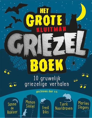 Het grote Kluitman griezelboek -10 gruwelijk griezelige Bakker, Sanne de