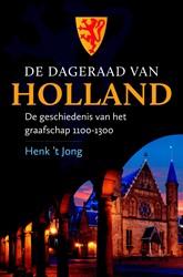 De dageraad van Holland -De geschiedenis van het graafs chap 1100-1300 Jong, Henk 't