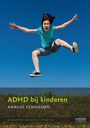 ADHD bij kinderen -KINDERPSYCHOLOGIE IN DE PRAKTI JK Eenhoorn, Anneke
