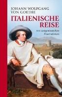 Italienische Reise -vollstandige Ausgabe mit zeit genossischen Illustrationen Goethe, Johann Wolfgang von