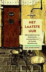 Het laatste uur -Afscheidsbrieven van Nederland se verzetsstrijders in de Twee Naaijkens, Els