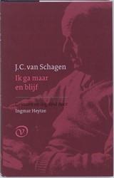 Ik ga maar en blijf Schagen, J.C. van