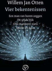 Vier bekentenissen -Een man van horen zeggen - De wijde blik - Ons mankeert niet Otten, Willem Jan