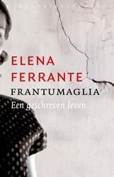 Frantumaglia -Een geschreven leven Ferrante, Elena