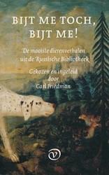 BIJT ME TOCH, BIJT ME! -de mooiste dierenverhalen uit de Russische bibliotheek FRIEDMAN, CARL