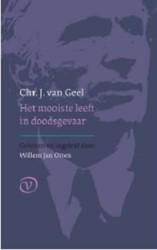 Het mooiste leeft in doodsgevaar -gekozen en ingeleid door Wille m Jan Otten Geel, Chr. J. van