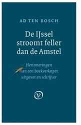 De IJssel stroomt feller dan de Amstel Bosch, Ad ten
