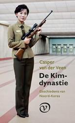 De Kim-dynastie -Geschiedenis van Noord-Korea Veen, Casper van der