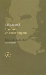 U MISSEN EN U NIET ONTGAAN (ERIK LINDNER -GEKOZEN EN INGELEID DOOR ERIK LINDNER LEOPOLD, J.H.