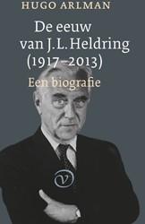 De eeuw van J.L. Heldring (1919-2014) Arlman, Hugo