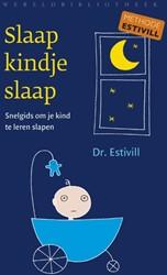 Slaap kindje, slaap -snelgids om je kind te leren s lapen Estivill, Eduard